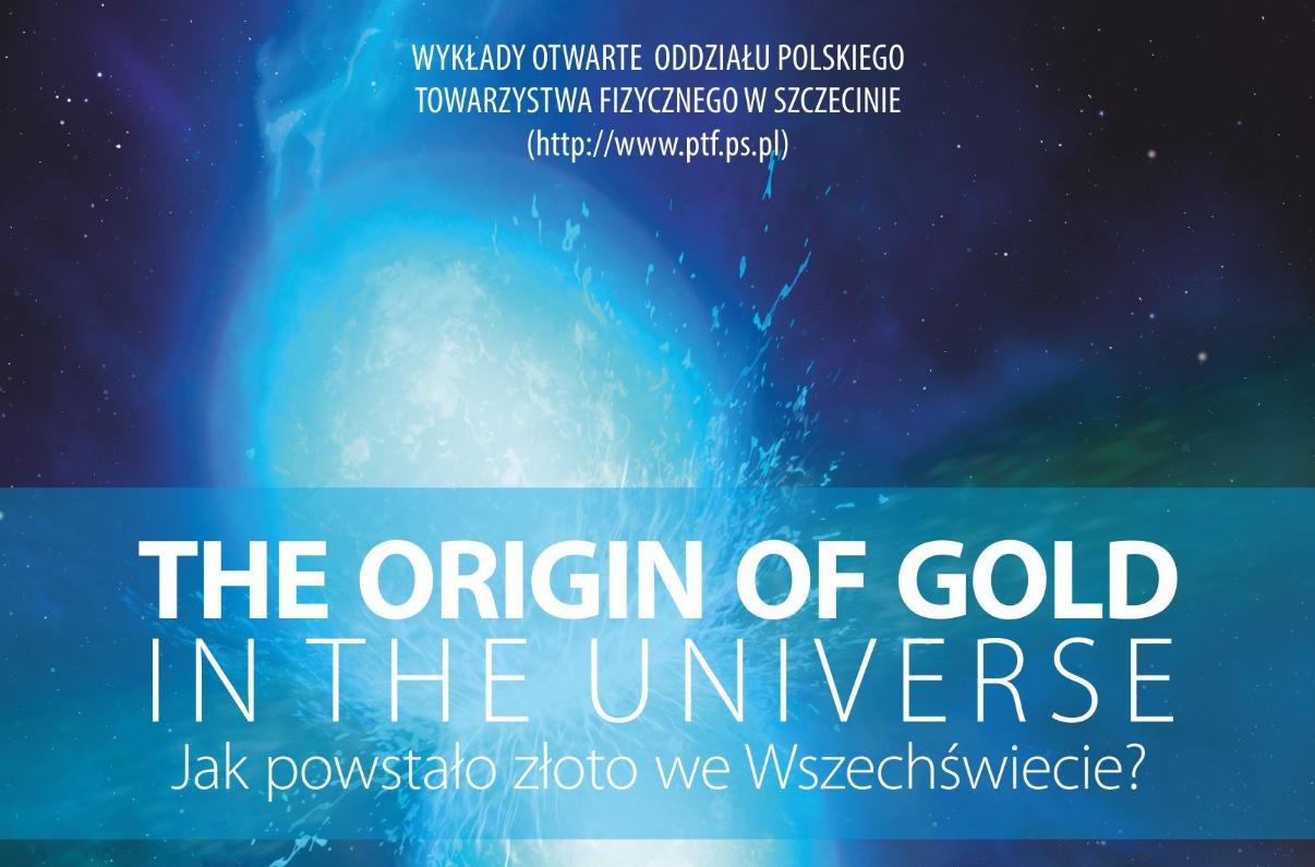 """""""The Origin of Gold in the Universe"""" (""""Jak powstało złoto we Wszechświecie"""")"""