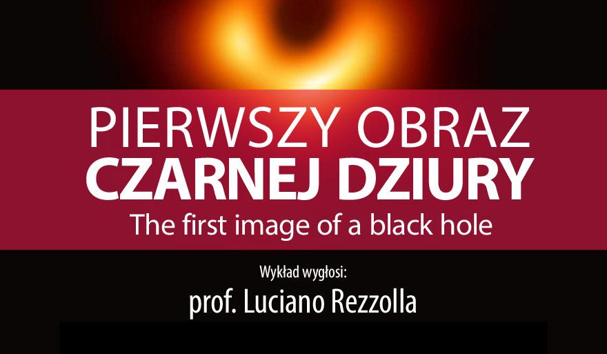 """Zapraszamy na wykład otwarty pt. """"Pierwszy obraz czarnej dziury"""""""